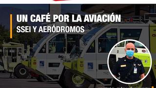 UN CAFÉ POR LA AVIACIÓN - SSEI y AERÓDROMOS