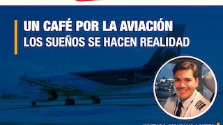UN CAFÉ POR LA AVIACIÓN - Los sueños se hacen realidad